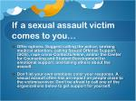 if a sexual assault victim comes to you1