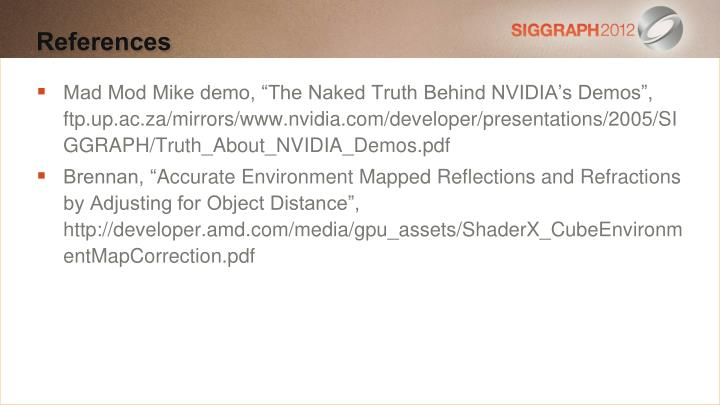 """Mad Mod Mike demo, """"The Naked Truth Behind NVIDIA's Demos"""", ftp.up.ac.za/mirrors/www.nvidia.com/developer/presentations/2005/SIGGRAPH/Truth_About_NVIDIA_Demos.pdf"""