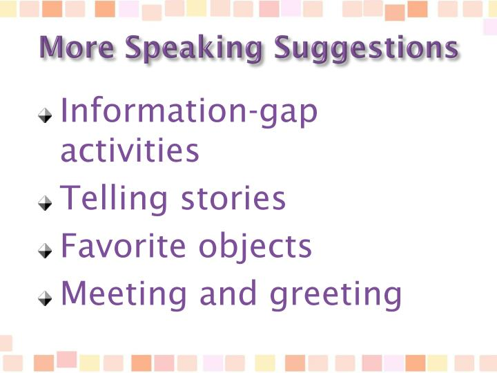 More Speaking Suggestions