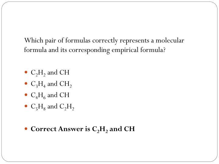 Which pair of formulas correctly represents a molecular formula and its corresponding empirical formula?