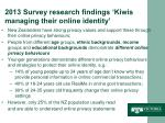 2013 survey research findings kiwis managing their online identity