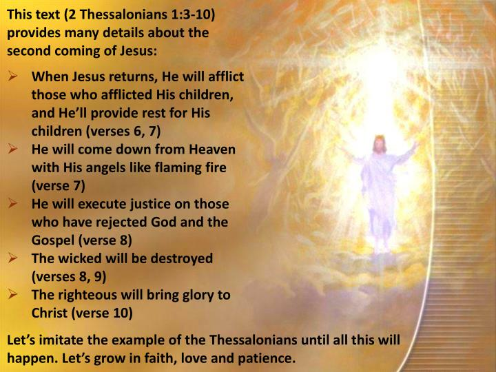 This text (2 Thessalonians 1:3-10) provides many details about the second coming of Jesus