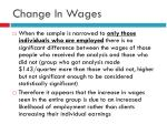 change in wages