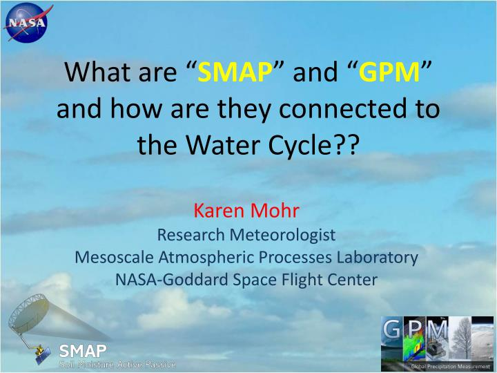 what are smap and gpm and how are they connected to the water cycle n.