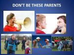 don t be these parents