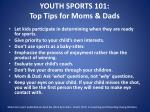 youth sports 101 top tips for moms dads