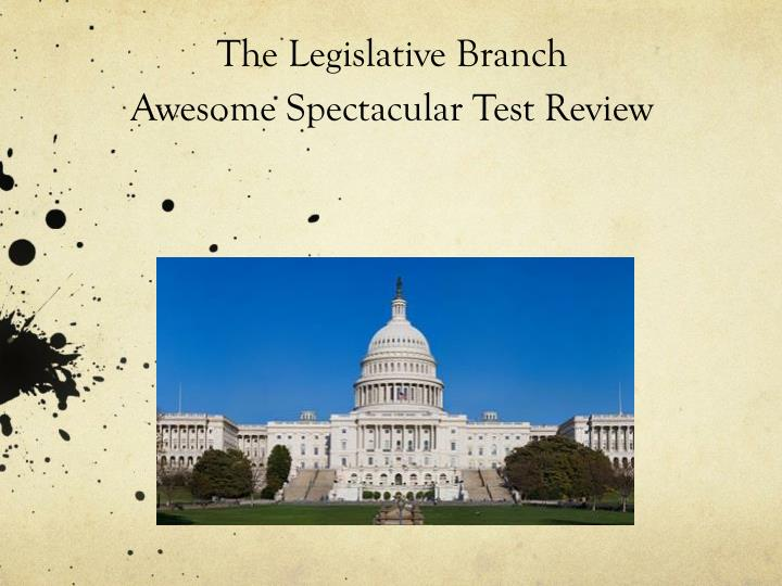 the legislative branch awesome spectacular test review n.