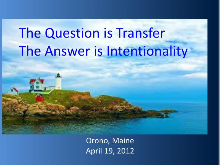 the question is transfer the answer is intentionality n.