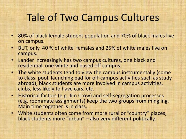 Tale of Two Campus Cultures