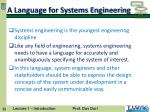 a language for systems engineering