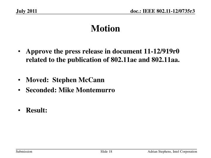 Approve the press release in document 11-12/919r0 related to the publication of 802.11ae and 802.11aa.