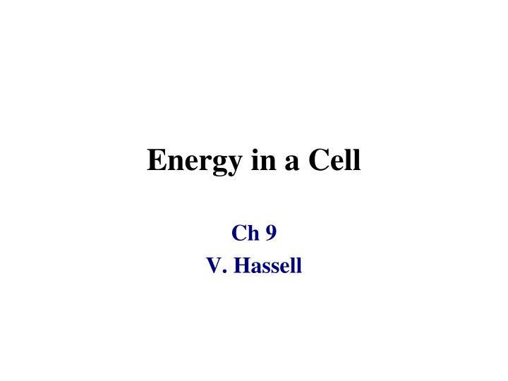 Energy In A Cell Ch 9