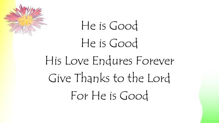 He is Good