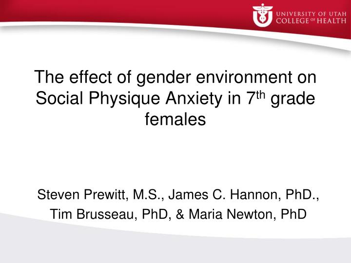 the effect of gender environment on social physique anxiety in 7 th grade females n.