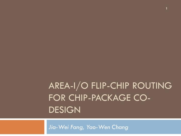 area i o flip chip routing for chip package co design n.
