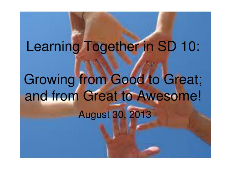 learning together in sd 10 growing from good to great and from great to awesome n.