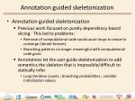 a nnotation guided skeletonization