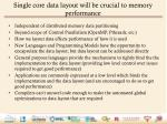 single core data layout will be crucial to memory performance