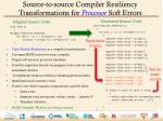 source to source compiler resiliency transformations for processor soft e rrors