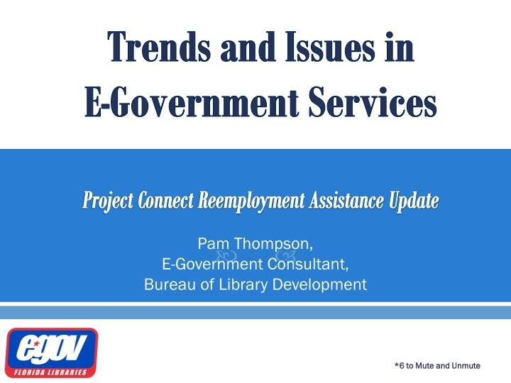 trends and issues in e government services project connect reemployment assistance update n.