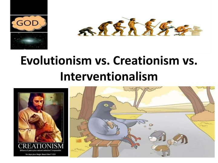 evolution and creationism Creationism is the belief that the universe and all species of living organisms were created individually and purposefully by god or another intelligent being, not.