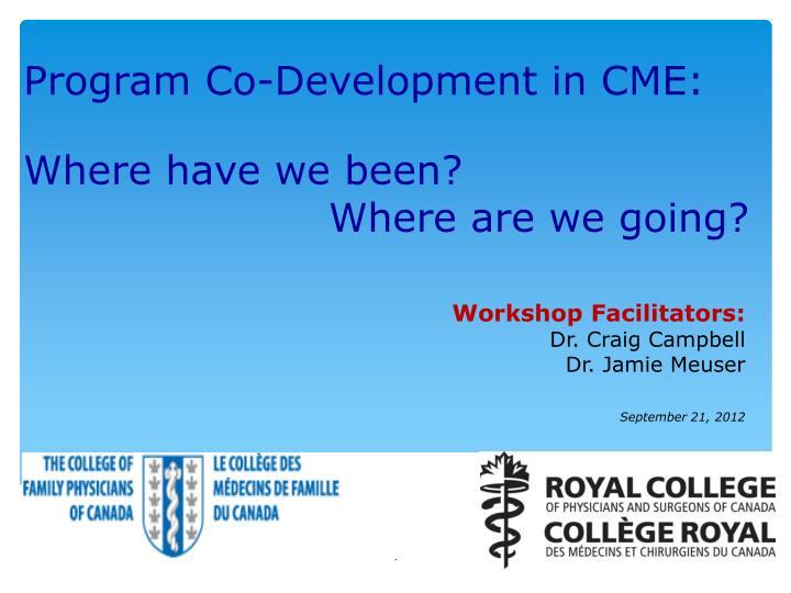 program co development in cme where have we been where are we going n.