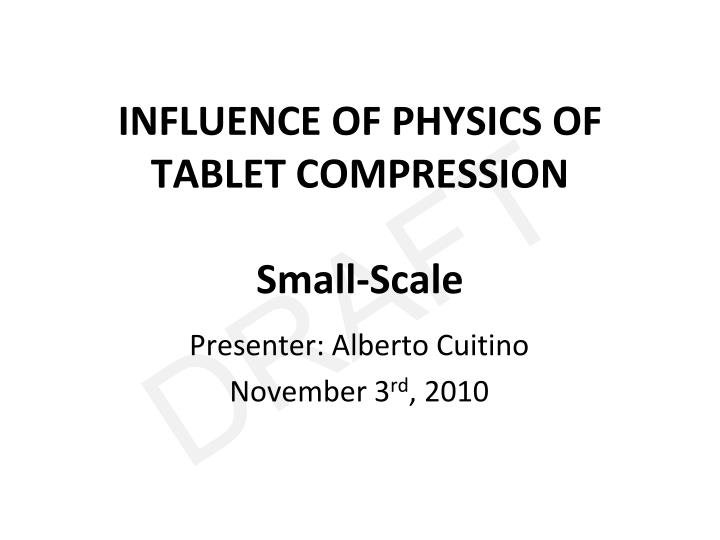 influence of physics of tablet compression small scale n.