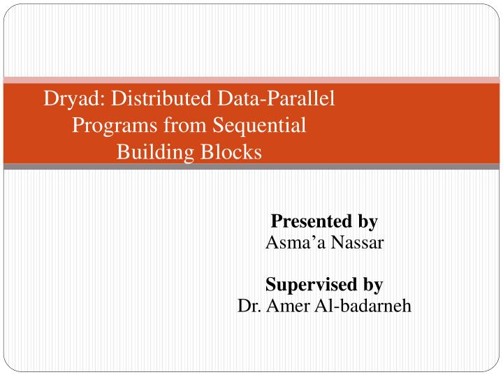 PPT - Dryad: Distributed Data-Parallel Programs from