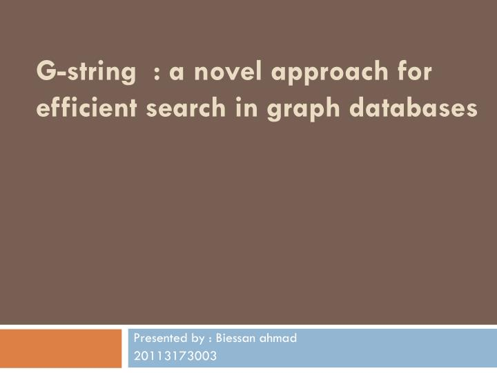 G string a novel approach for efficient search in graph databases
