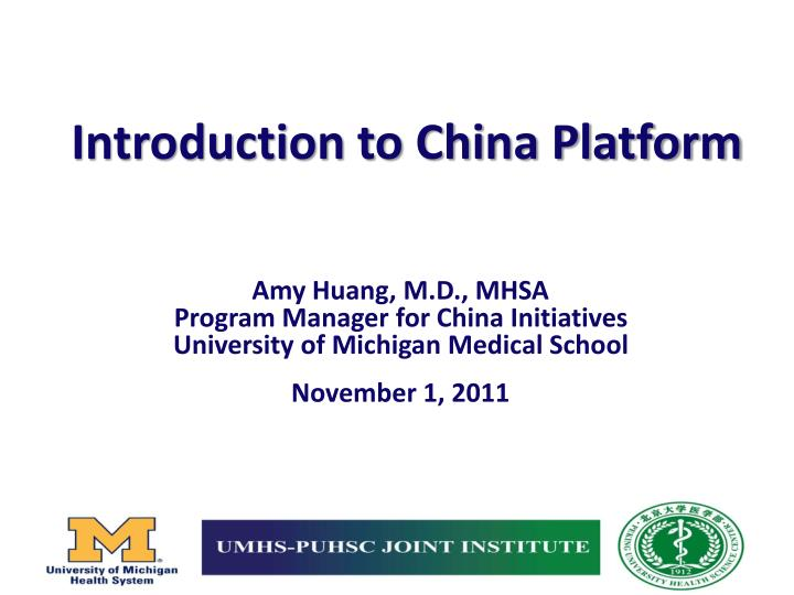 PPT - Amy Huang, M D , MHSA Program Manager for China