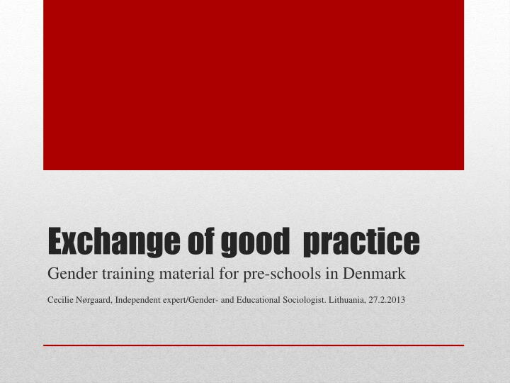 exchange of good practice n.