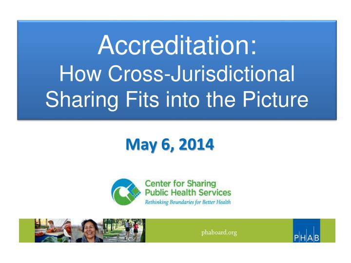 accreditation how cross jurisdictional sharing fits into the picture n.