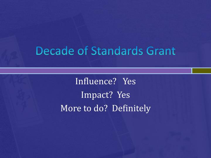 decade of standards grant n.