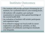 institute outcomes