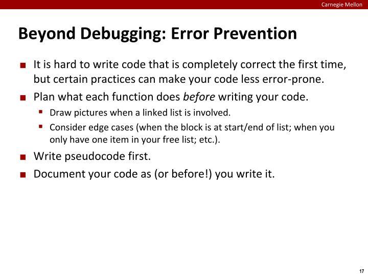 Beyond Debugging: Error Prevention