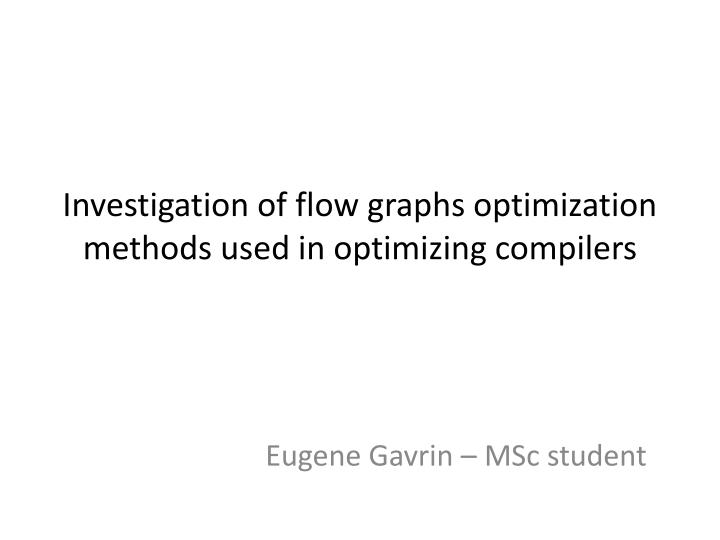 investigation of flow graphs optimization methods used in optimizing compilers n.