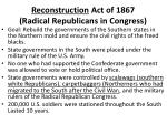 reconstruction act of 1867 radical republicans in congress