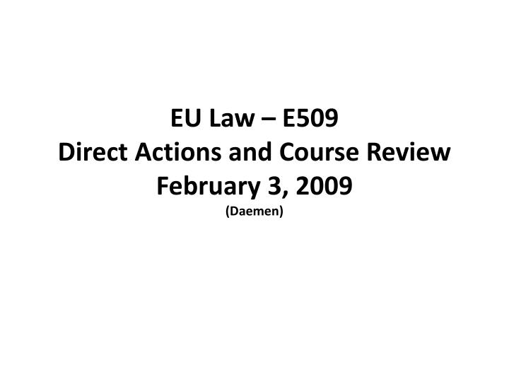 eu law e509 direct actions and course review february 3 2009 daemen n.