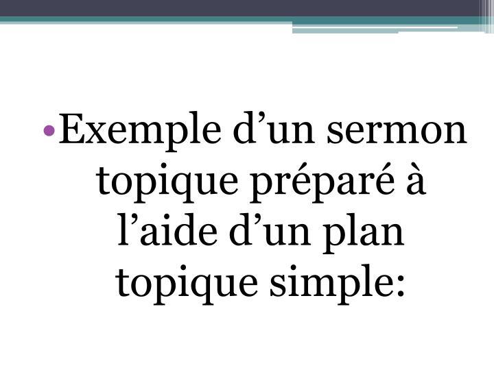 Exemple d'un sermon topique préparé à l'aide d'un plan topique simple: