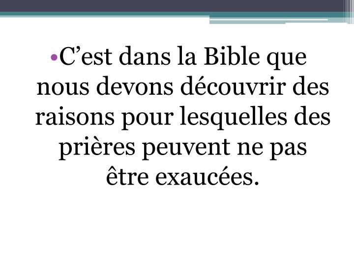 C'est dans la Bible que nous devons découvrir des raisons pour lesquelles des prières peuvent ne pas être exaucées.
