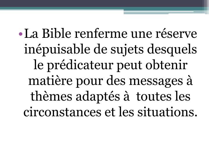 La Bible renferme une réserve inépuisable de sujets desquels le prédicateur peut obtenir matière pour des messages à thèmes adaptés à  toutes les circonstances et les situations.