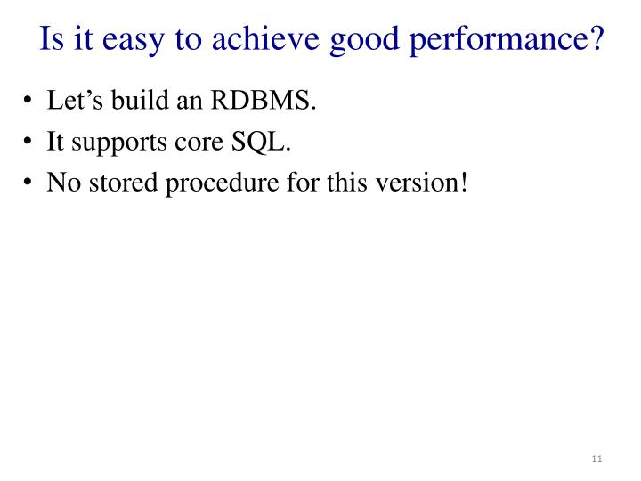 Is it easy to achieve good performance?