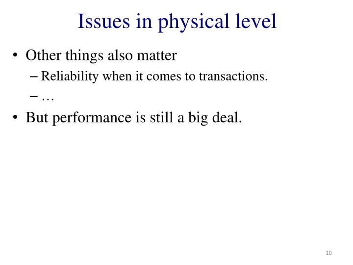 Issues in physical level