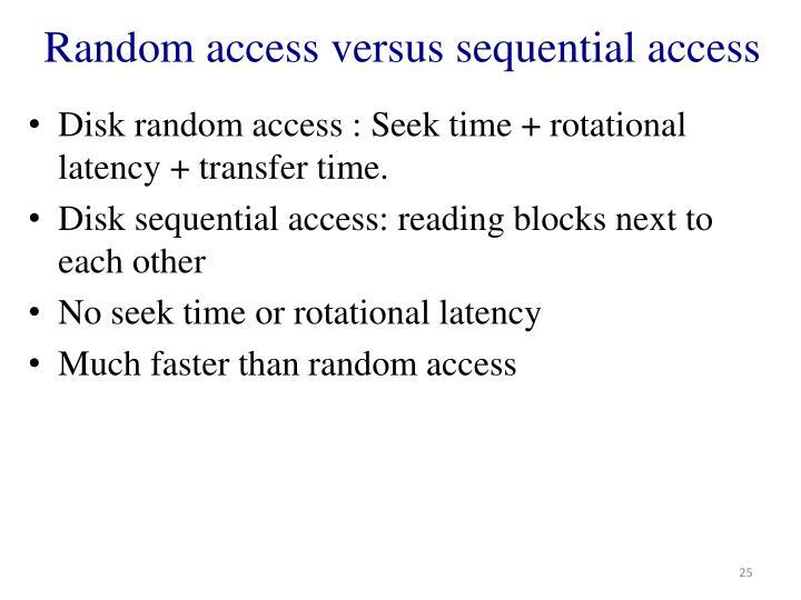 Random access versus sequential access