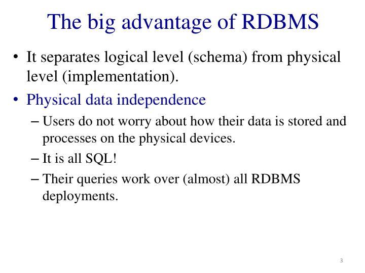 The big advantage of rdbms