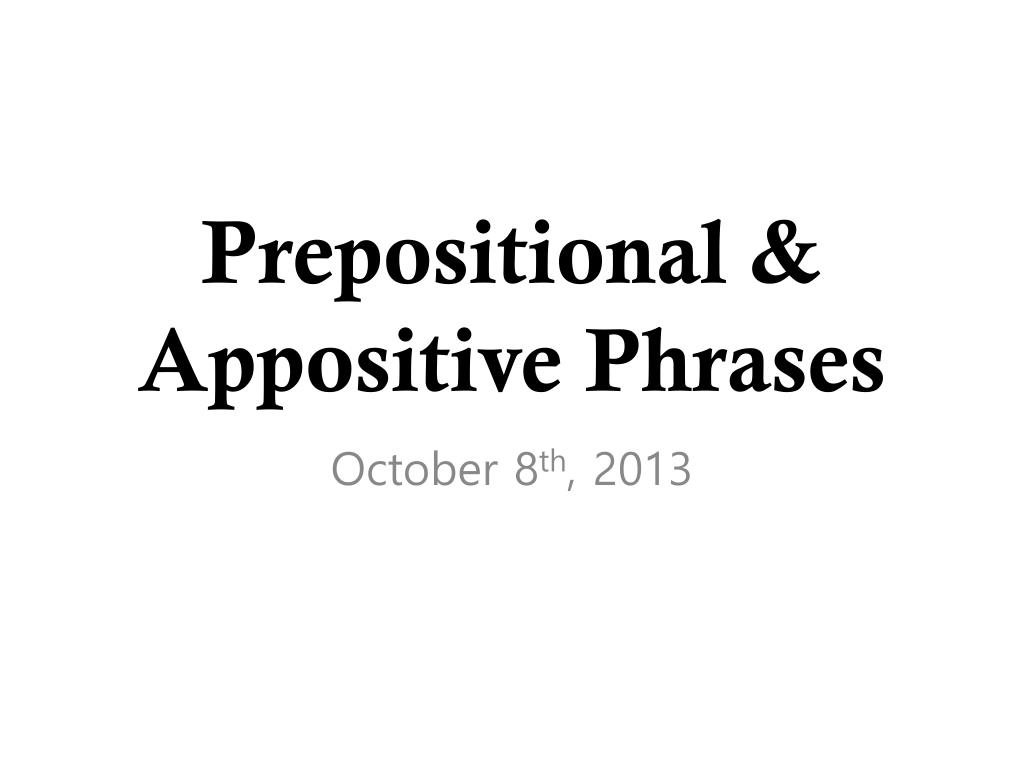 ppt prepositional appositive phrases powerpoint presentation