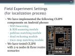 field experiment settings for localization process