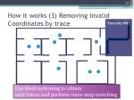 how it works 3 removing invalid coordinates by trace
