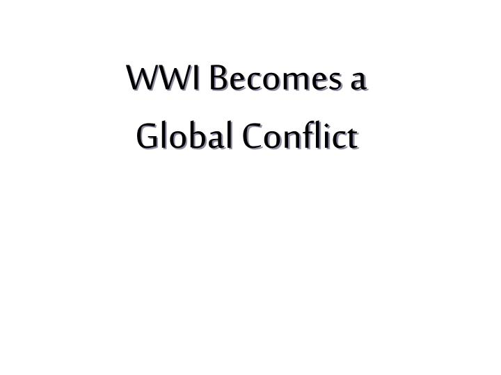wwi becomes a global conflict n.
