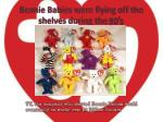 beanie babies were flying off the shelves during the 90 s